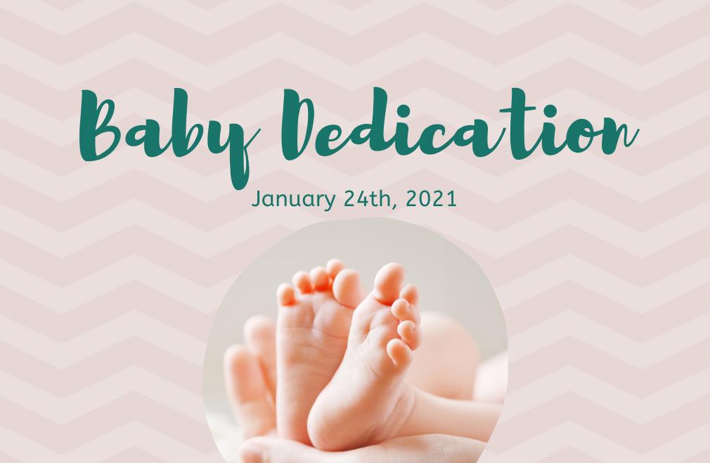 Baby Dedication January 24th, 2021
