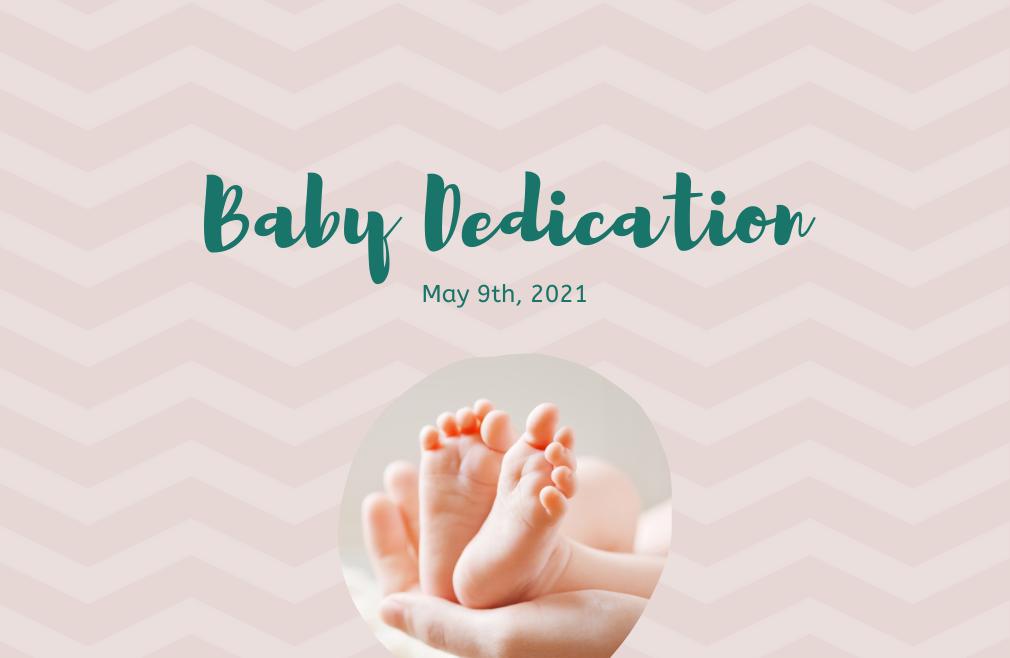 Baby Dedication May 9th, 2021